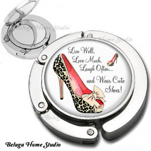 Live Love Laugh Wear Cute Shoes Quote Purse Hook Bag Hanger Lipstick ...