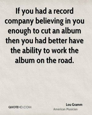 If you had a record company believing in you enough to cut an album ...