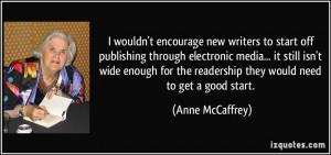 encourage new writers to start off publishing through electronic media ...