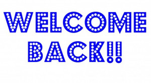 Welcome Back Quotes Welcome back!