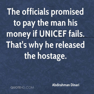 The officials promised to pay the man his money if UNICEF fails. That ...