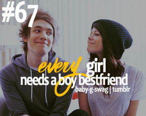 Every girl should have a boy bestfriend