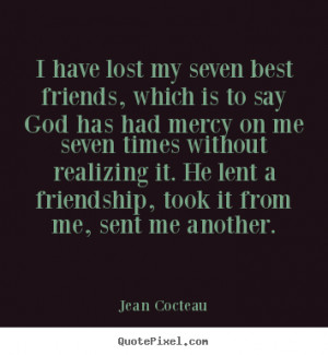 Losing Your Best Friend Quotes i have lost my seven best