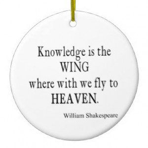 Knowledge Wing Fly to Heaven Shakespeare Quote Ornaments