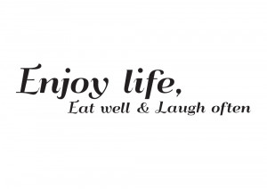 Enjoy Life, Eat Well & Laugh Often' Wall Quote Sticker perfect for ...