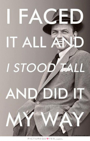 ... Quotes Motivational Quotes Inspiring Quotes Frank Sinatra Quotes
