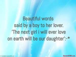 The next girl i will ever love on earth will be our daughter...