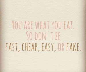 Healthy Quotes: You are what you eat!