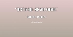 quote-Emmeline-Pankhurst-trust-in-god-she-will-provide-40719.png