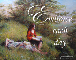 ... Embrace Each Day inspirational poster by Steve Henderson of Steve