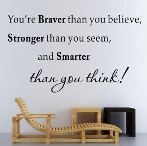 Usted es más valiente que tú Believe etiqueta de la pared ...