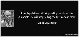 will stop telling lies about the Democrats, we will stop telling ...
