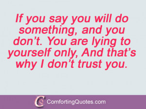 ... You are lying to yourself only, And that's why I don't trust you