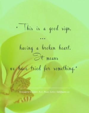 Elizabeth gilbert eat pray love broken heart quote
