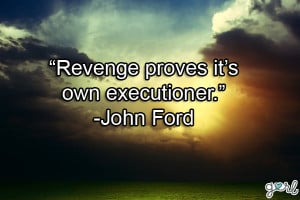 ... Quotes . Dig two of Revenge Quotes revenge, is a Revenge Quotes