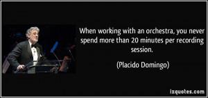 More Placido Domingo Quotes