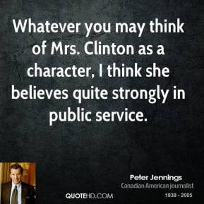 Peter Jennings - Whatever you may think of Mrs. Clinton as a character ...