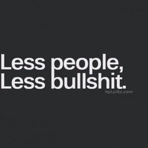 less people, less bullshit.