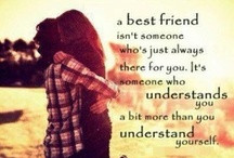 ... favorite photos and quotes about having a best friend / by Quotes Geek