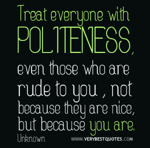 You are nice quotes, kindness quotes, politeness quotes