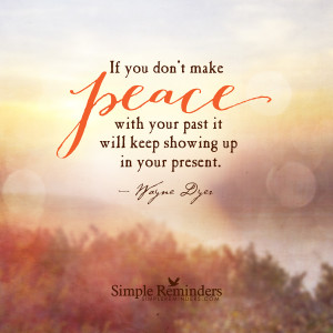 make peace with your past by wayne dyer make peace with your past by ...