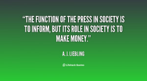 quote-A.-J.-Liebling-the-function-of-the-press-in-society-113529.png