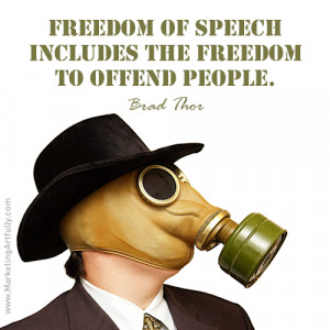 Freedom of speech includes the freedom to offend people. Brad Thor