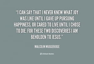 quote-Malcolm-Muggeridge-i-can-say-that-i-never-knew-115843.png
