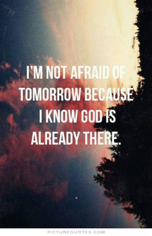 God Quotes Tomorrow Quotes Trust In God Quotes