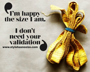 quote about confidence:'I am happy the size I am. I don't need ...