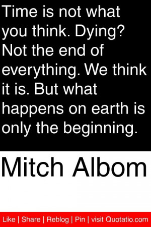 ... but what happens on earth is only the beginning # quotations # quotes