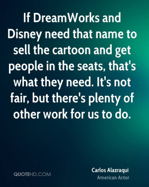 If DreamWorks and Disney need that name to sell the cartoon and get ...