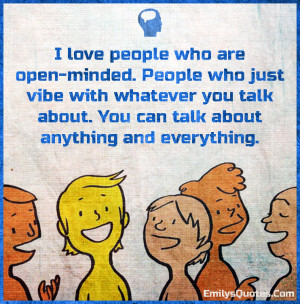 ... just vibe with whatever you talk about. You can talk about anything