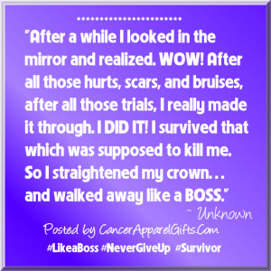 Cancer Survivor Quote: Like a Boss