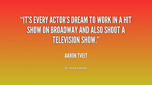 It's every actor's dream to work in a hit show on Broadway and also ...