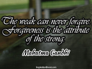 ... Never Forgive,Forgiveness Is The Attribute of The Strong ~ Forgiveness