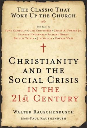 Christianity and the Social Crisis in the 21st Century: The Classic ...
