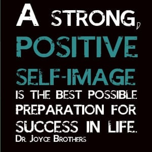 Self esteem quote a strong positive self image is the best