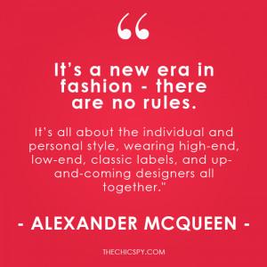 ... Alexander McQueen celebrity quote Fashion Designer quotes on fashion