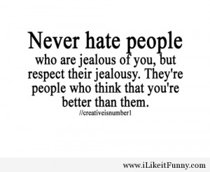 Quote, never hate people