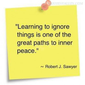 Learning To Ignore Things Is One Of The Great Paths