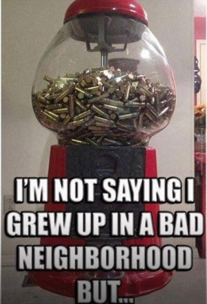 funny pics growing up in a bad neighborhood