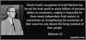 Zionist Israel's occupation of Arab Palestine has forced the Arab ...