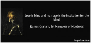 ... institution for the blind. - James Graham, 1st Marquess of Montrose