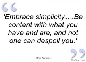 embrace simplicity…