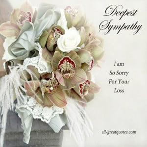 ... am so sorry for your loss – Free Sympathy Cards On Facebook