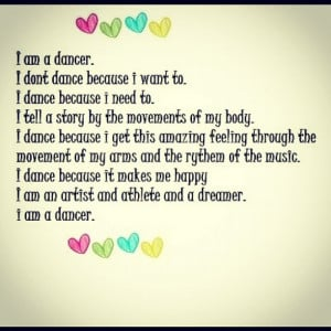 am-a-dancer-i-dont-dance-because-i-want-to-i-dance-because-i-need-to ...