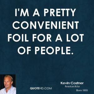 kevin costner kevin costner im a pretty convenient foil for a lot of