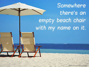 ... Quotes, Beach Chairs, Beach House, Bum Life, Beach Quotes, Quotes