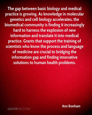 biology and medical practice is growing. As knowledge in molecular ...